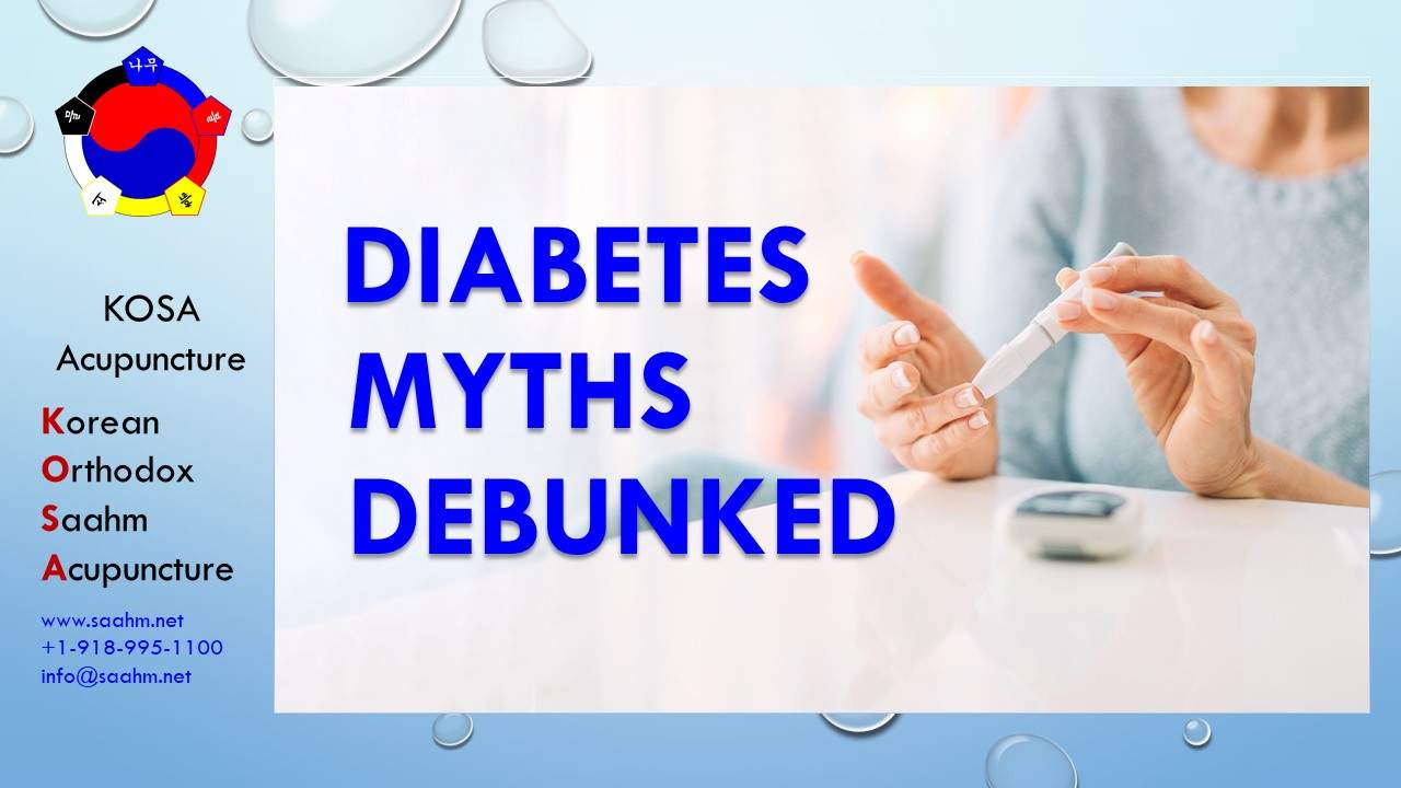 Health Info by KOSA Acupuncture 12 - Diabetes Myths Debunked