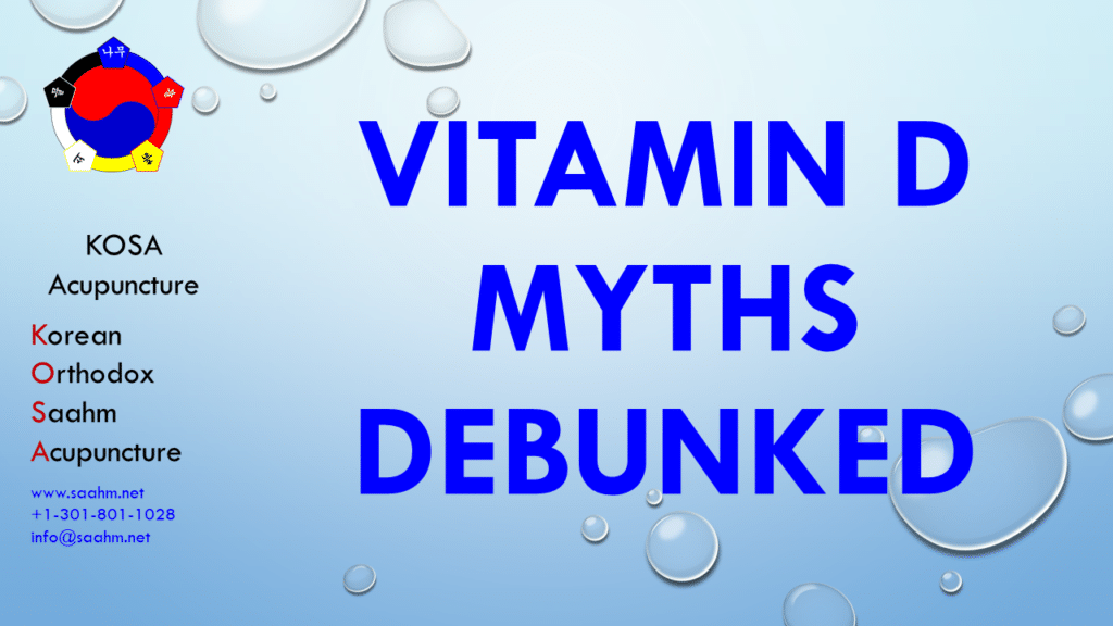 Health Info by KOSA Acupuncture 15 - Vitamin D Myths Debunked